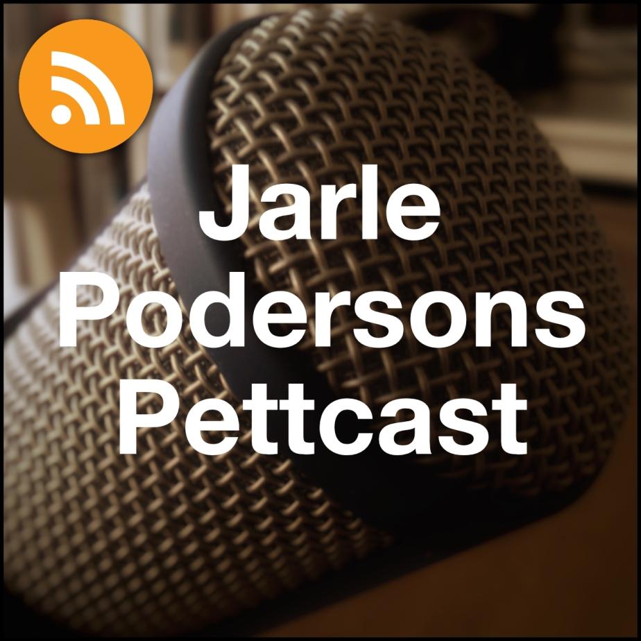 Jarle Podersons Pettcast, mars2016